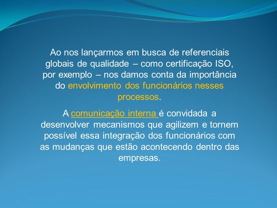 Comunicação empresarial x público interno Uma pergunta bastante simples, cuja resposta pode não ser tão fácil de obter: NOSSOS FUNCIONÁRIOS ESTÃO FELIZES.