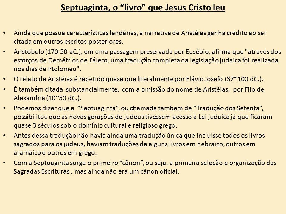 Septuaginta, o livro que Jesus Cristo leu Os livros presentes na Septuaginta conforme a ordem original são: Gênesis, Êxodo, Levítico, Números, Deuteronômio, Josué, Juízes, Rute, I Samuel (I Reis), II Samuel (II Reis), I Reis (III Reis), II reis (IV Reis), I Crônicas (I Paralimpômenos), II Crônicas (II Paralimpômenos), Esdras (I Esdras), Neemias (II Esdras), Ester, Judite, Tobias, I Macabeus, II Macabeus, III Macabeus, IV Macabeus, Salmos, Provérbios, Eclesiastes, Cântico dos Cânticos, Jó, Sabedoria (Sabedoria de Salomão), Eclesiástico (Sirac), Salmos de Salomão, Oséias, Amós, Miquéias, Joel, Abdias, Jonas, Naum, Habacuque, Sofonias, Ageu, Zacarias, Malaquias, Isaías, Jeremias, Lamentações, Baruque, Espístola de Jeremias, Ezequiel, Suzana, Daniel, Bel e o Dragão.