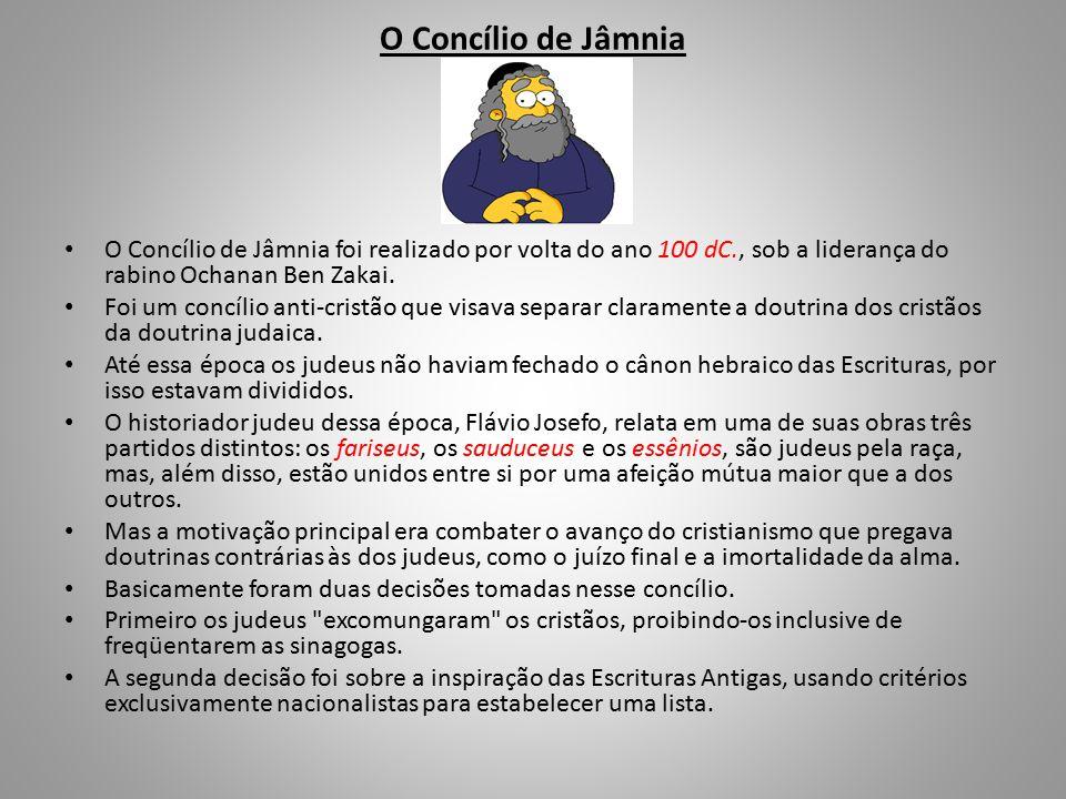 O Concílio de Jâmnia foi realizado por volta do ano 100 dC., sob a liderança do rabino Ochanan Ben Zakai.