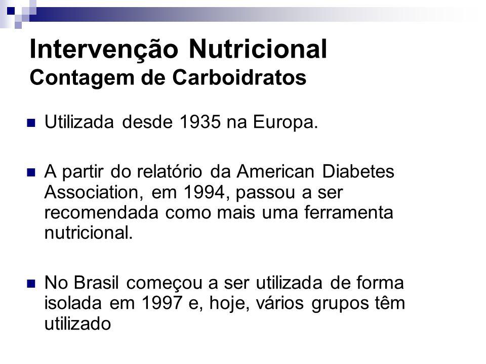 Intervenção Nutricional Contagem de Carboidratos Utilizada desde 1935 na Europa. A partir do relatório da American Diabetes Association, em 1994, pass