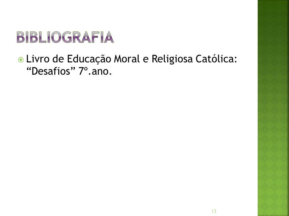  Livro de Educação Moral e Religiosa Católica: Desafios 7º.ano. 13