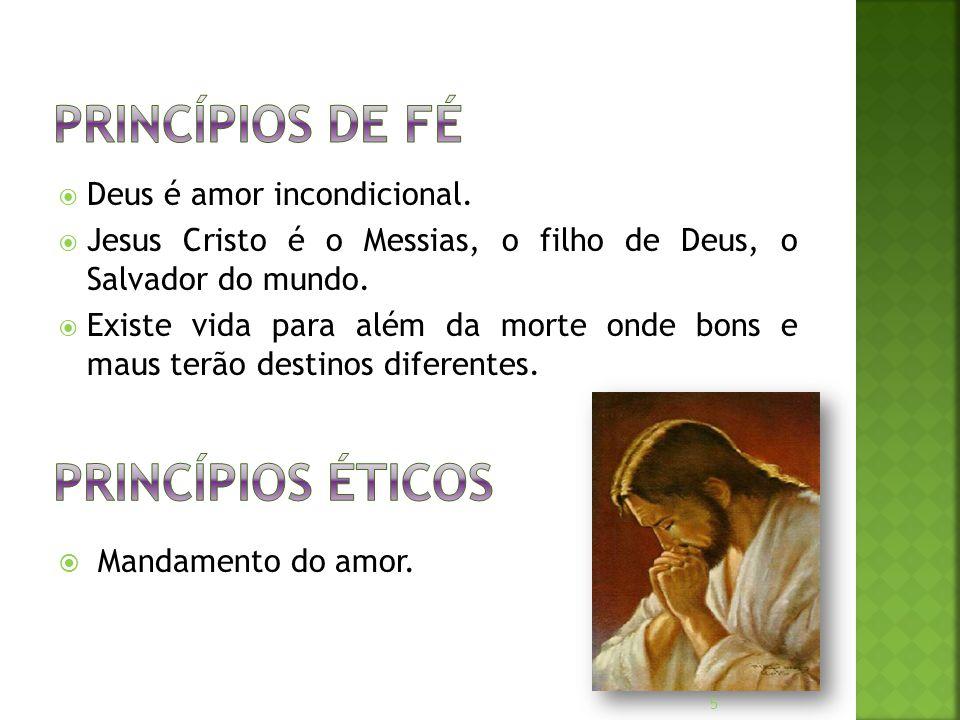  Deus é amor incondicional. Jesus Cristo é o Messias, o filho de Deus, o Salvador do mundo.