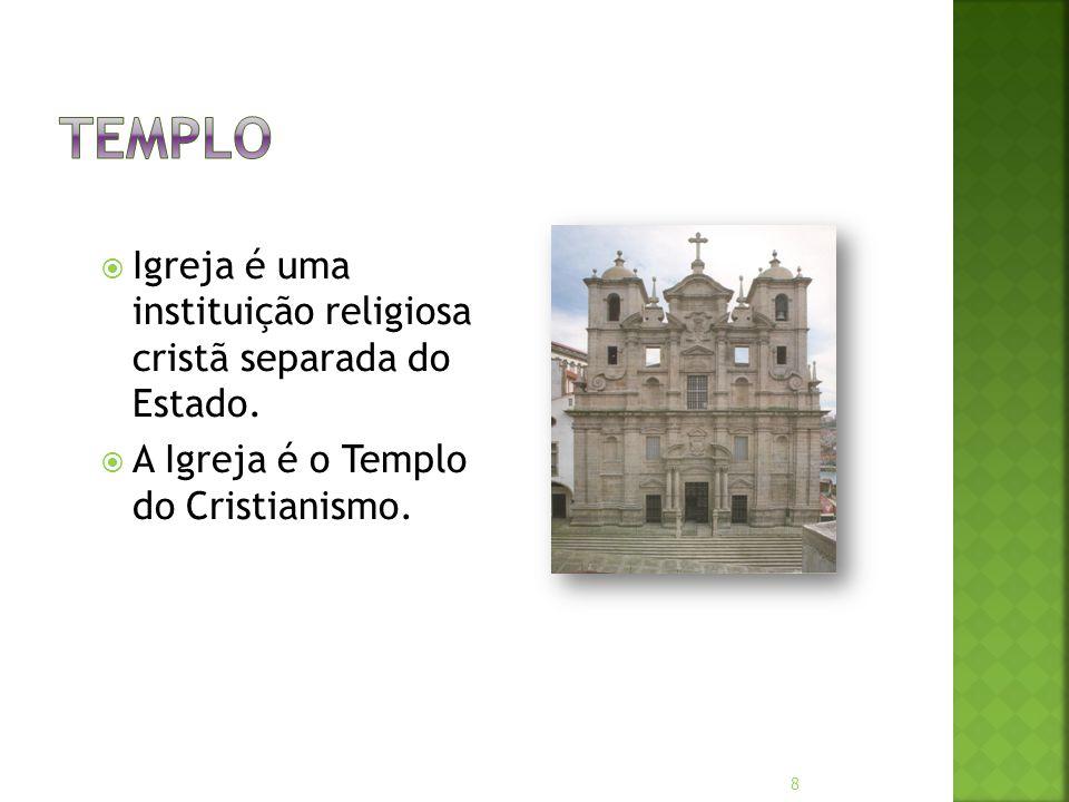  Igreja é uma instituição religiosa cristã separada do Estado.