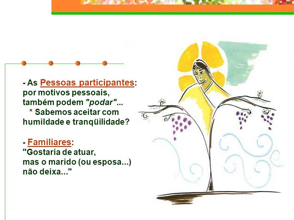 - As Pessoas participantes : por motivos pessoais, também podem podar ...