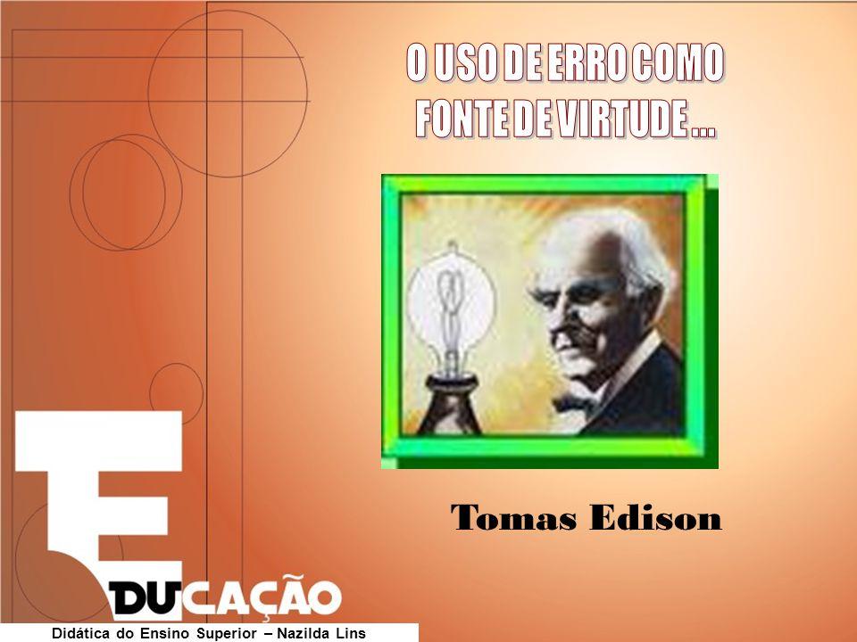 Tomas Edison Didática do Ensino Superior – Nazilda Lins