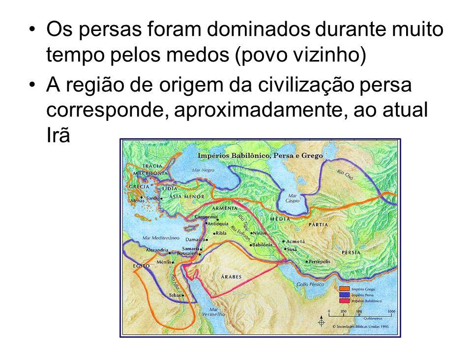 Os persas foram dominados durante muito tempo pelos medos (povo vizinho) A região de origem da civilização persa corresponde, aproximadamente, ao atua