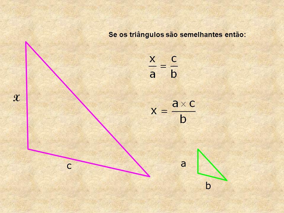 X a b c Se os triângulos são semelhantes então: