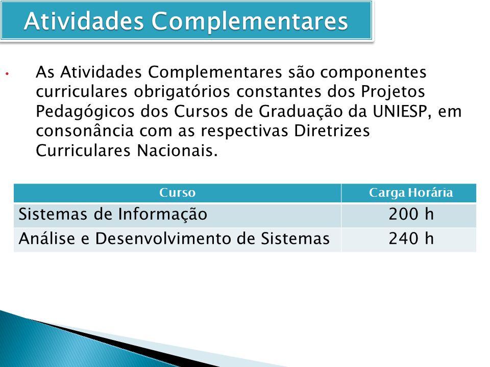 As Atividades Complementares são componentes curriculares obrigatórios constantes dos Projetos Pedagógicos dos Cursos de Graduação da UNIESP, em consonância com as respectivas Diretrizes Curriculares Nacionais.