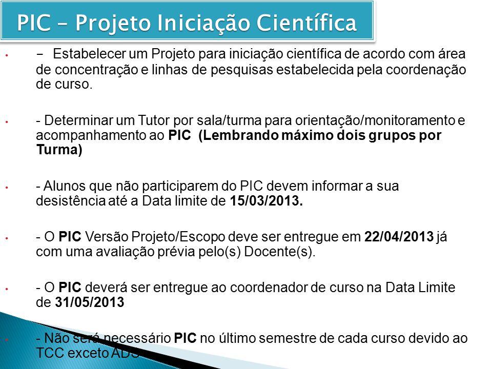 - Estabelecer um Projeto para iniciação científica de acordo com área de concentração e linhas de pesquisas estabelecida pela coordenação de curso.