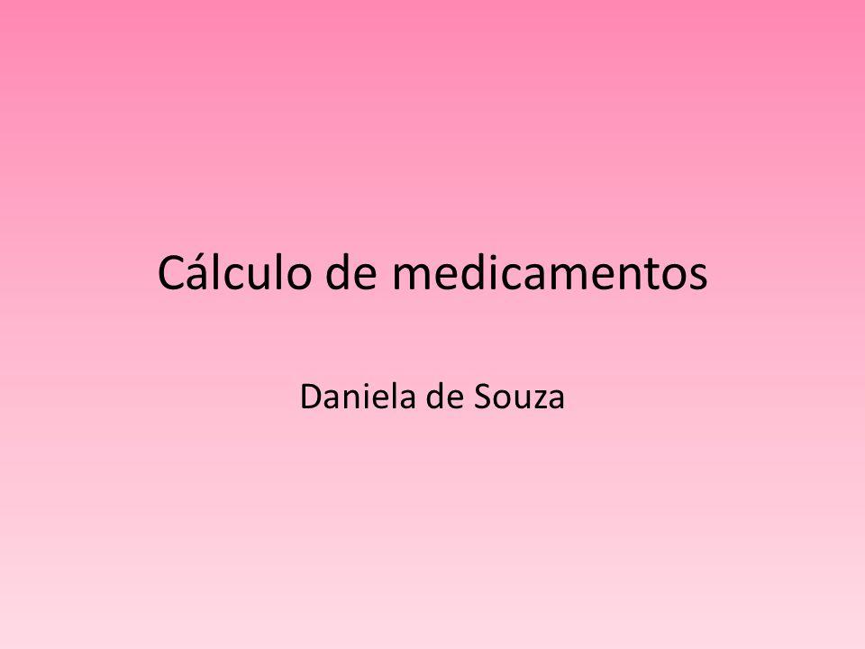 Cálculo de medicamentos Daniela de Souza