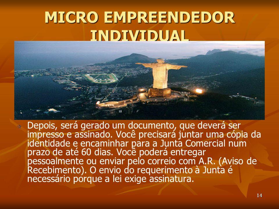 14 MICRO EMPREENDEDOR INDIVIDUAL   Depois, será gerado um documento, que deverá ser impresso e assinado.