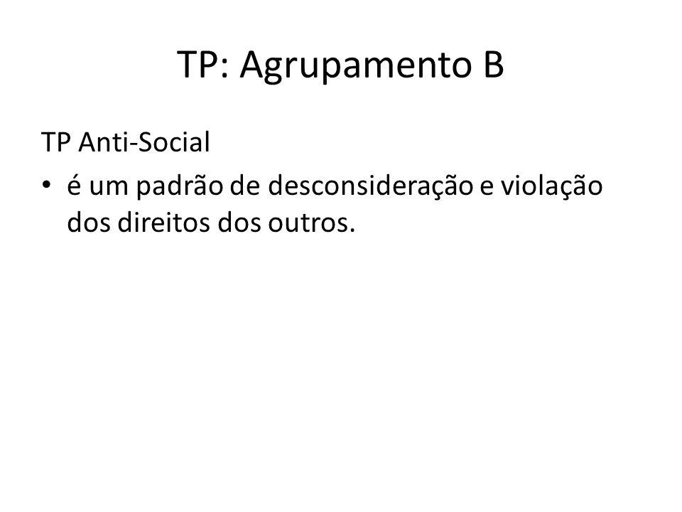 TP: Agrupamento B TP Anti-Social é um padrão de desconsideração e violação dos direitos dos outros.
