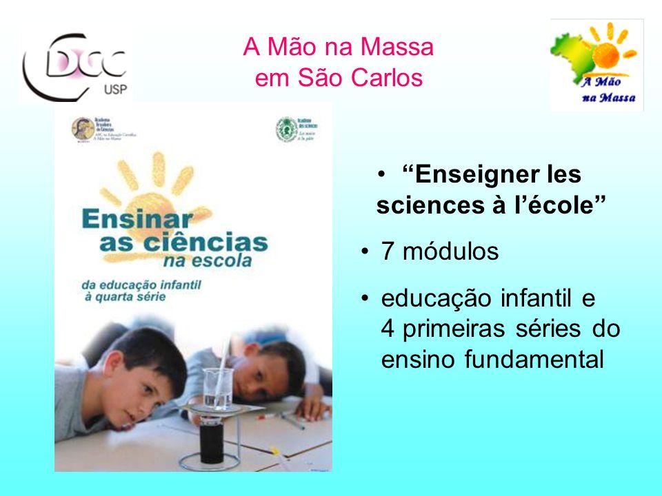 A Mão na Massa em São Carlos Enseigner les sciences à l'école 7 módulos educação infantil e 4 primeiras séries do ensino fundamental