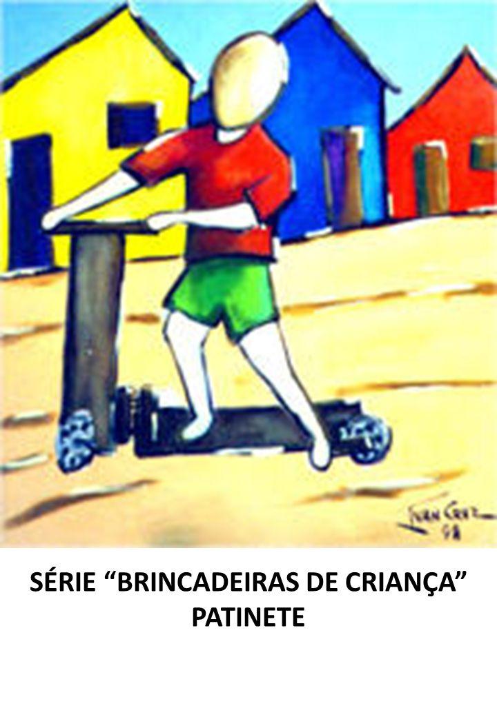 SÉRIE BRINCADEIRAS DE CRIANÇA PATINETE