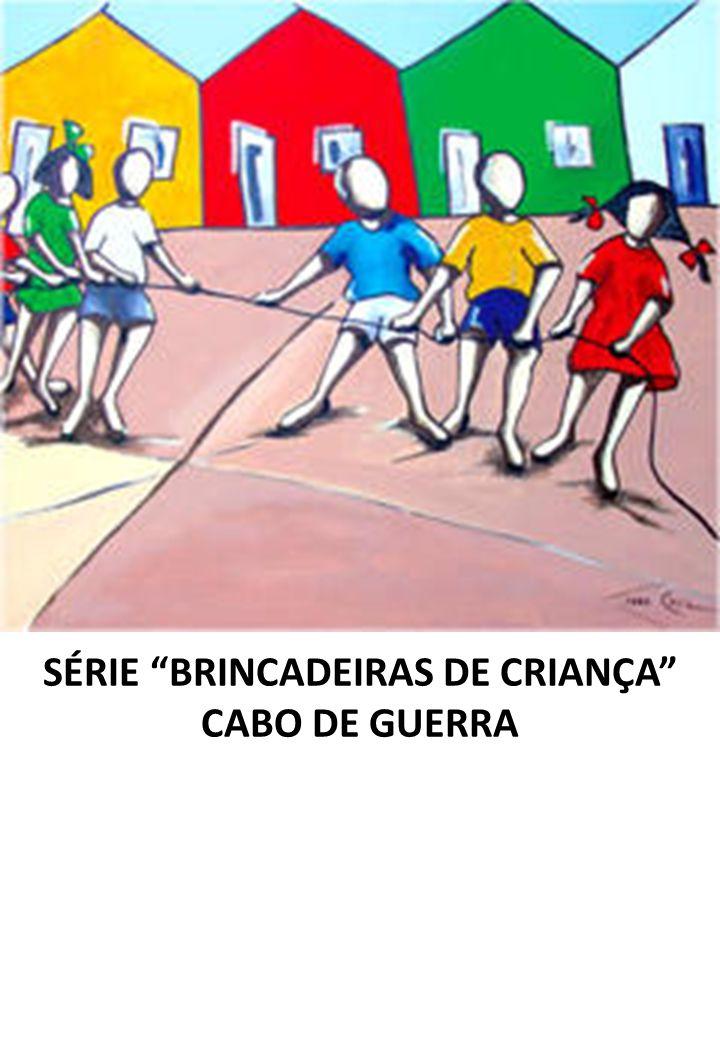 SÉRIE BRINCADEIRAS DE CRIANÇA CABO DE GUERRA