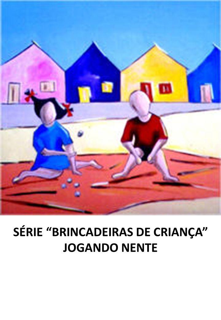 SÉRIE BRINCADEIRAS DE CRIANÇA JOGANDO NENTE