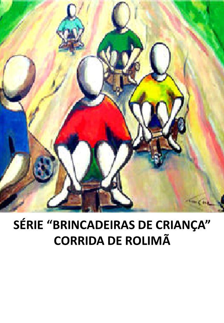 SÉRIE BRINCADEIRAS DE CRIANÇA CORRIDA DE ROLIMÃ