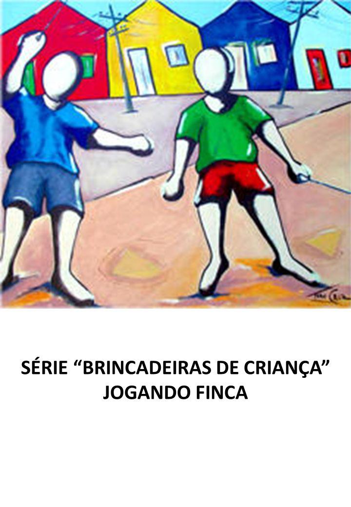 SÉRIE BRINCADEIRAS DE CRIANÇA JOGANDO FINCA