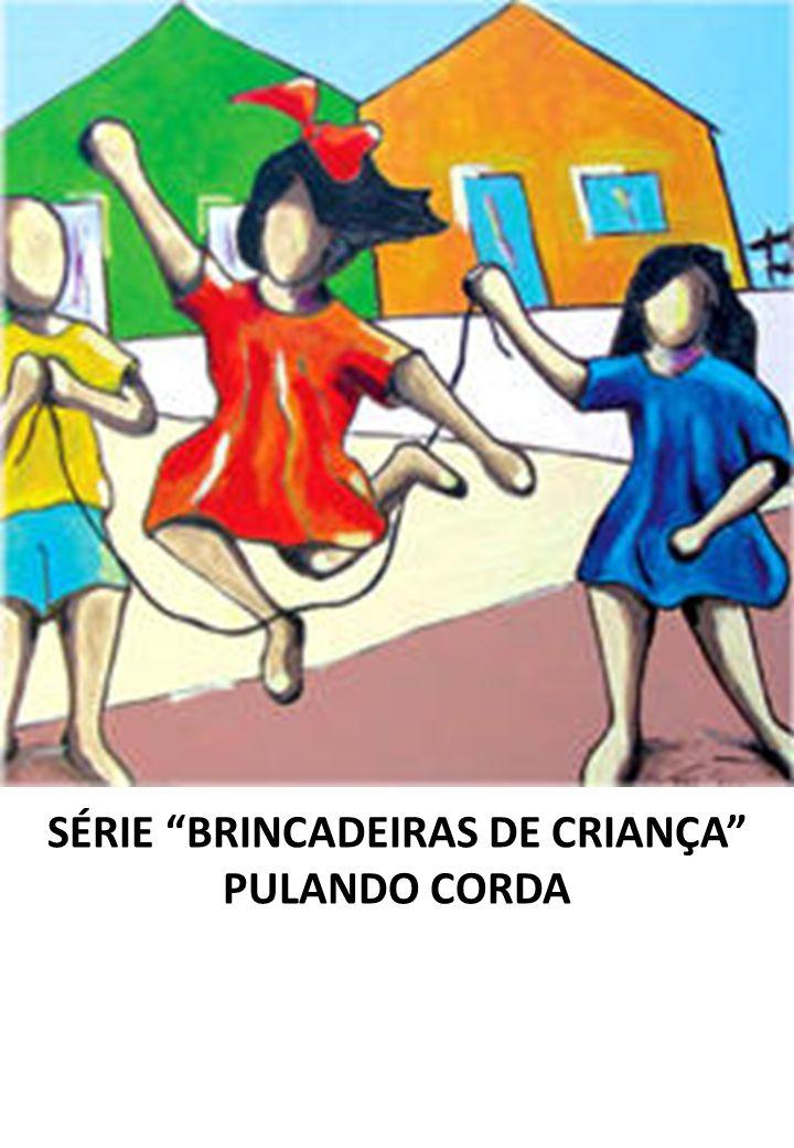 SÉRIE BRINCADEIRAS DE CRIANÇA PULANDO CORDA