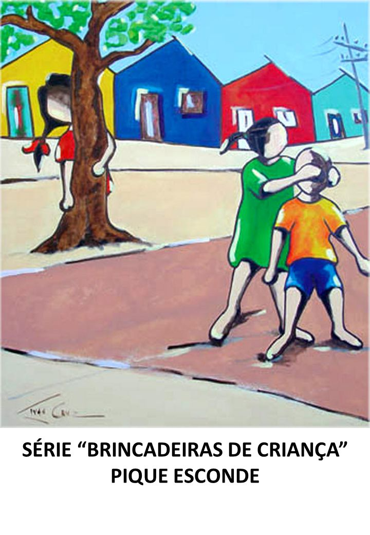 SÉRIE BRINCADEIRAS DE CRIANÇA PIQUE ESCONDE