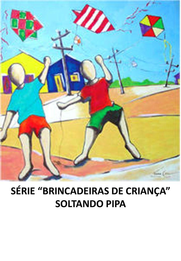 SÉRIE BRINCADEIRAS DE CRIANÇA SOLTANDO PIPA