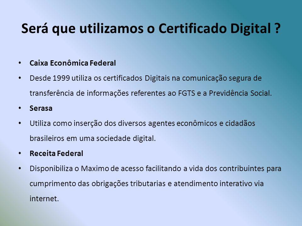 Será que utilizamos o Certificado Digital .