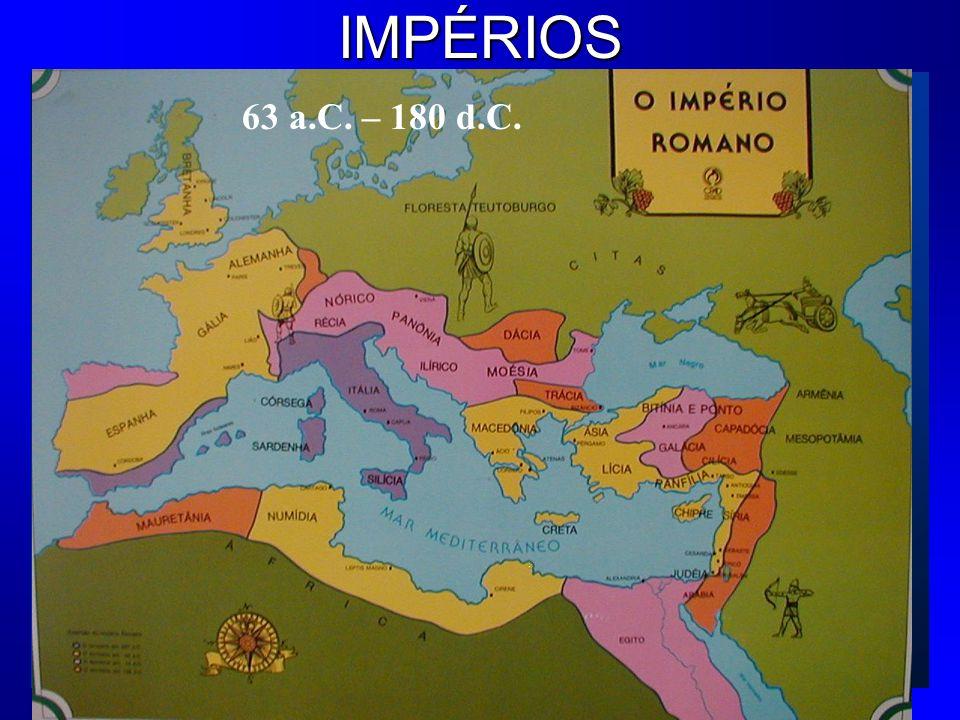 63 a.C. – 180 d.C.IMPÉRIOS