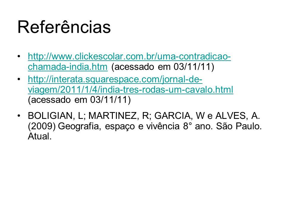 Referências http://www.clickescolar.com.br/uma-contradicao- chamada-india.htm (acessado em 03/11/11)http://www.clickescolar.com.br/uma-contradicao- ch