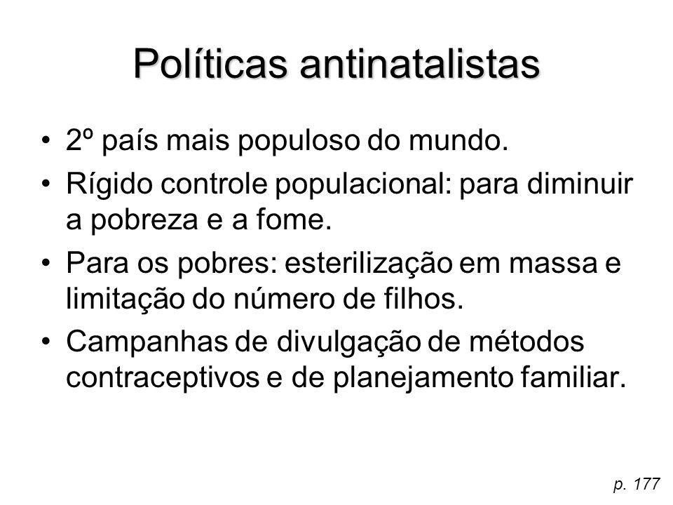 Políticas antinatalistas 2º país mais populoso do mundo. Rígido controle populacional: para diminuir a pobreza e a fome. Para os pobres: esterilização