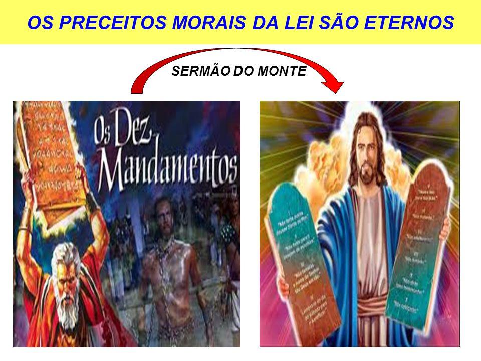 OS PRECEITOS MORAIS DA LEI SÃO ETERNOS SERMÃO DO MONTE