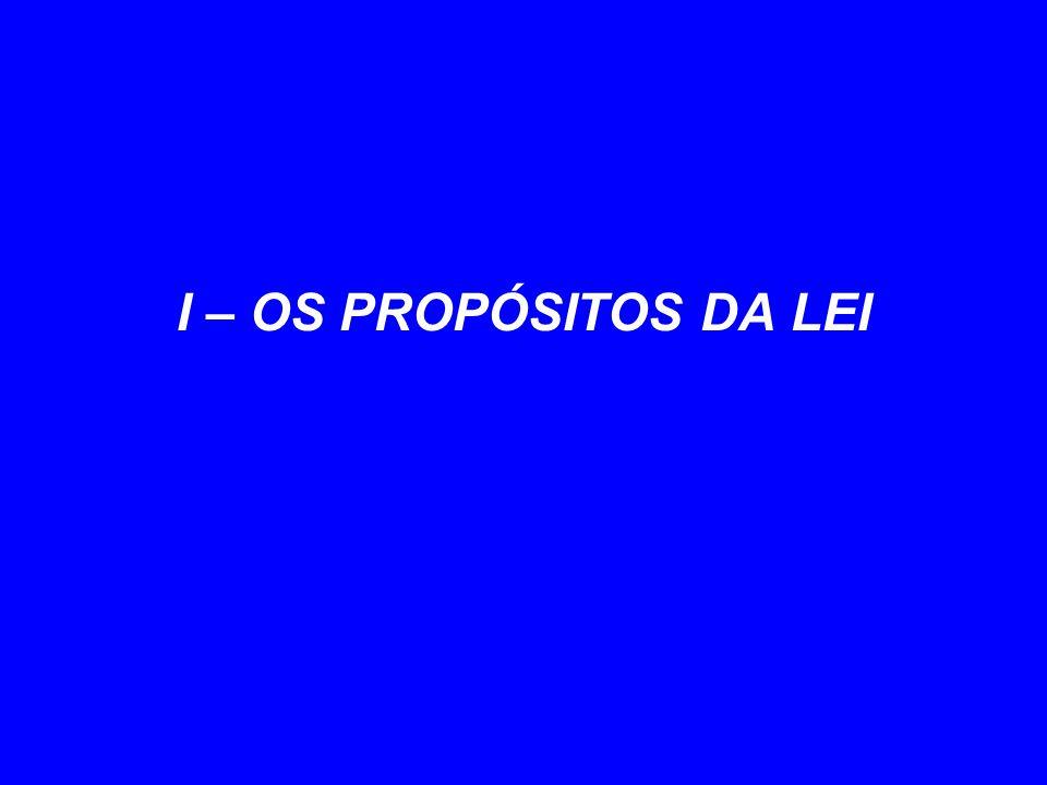 I – OS PROPÓSITOS DA LEI