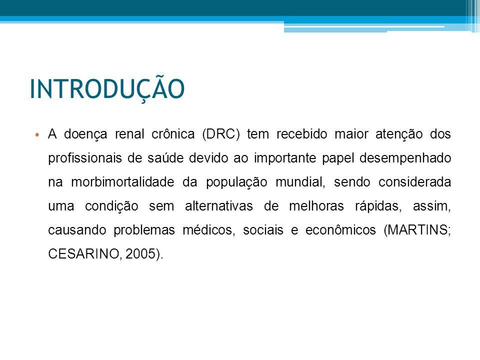 INTRODUÇÃO Para os portadores de DRC estão disponíveis os tratamentos dialíticos, como a hemodiálise.