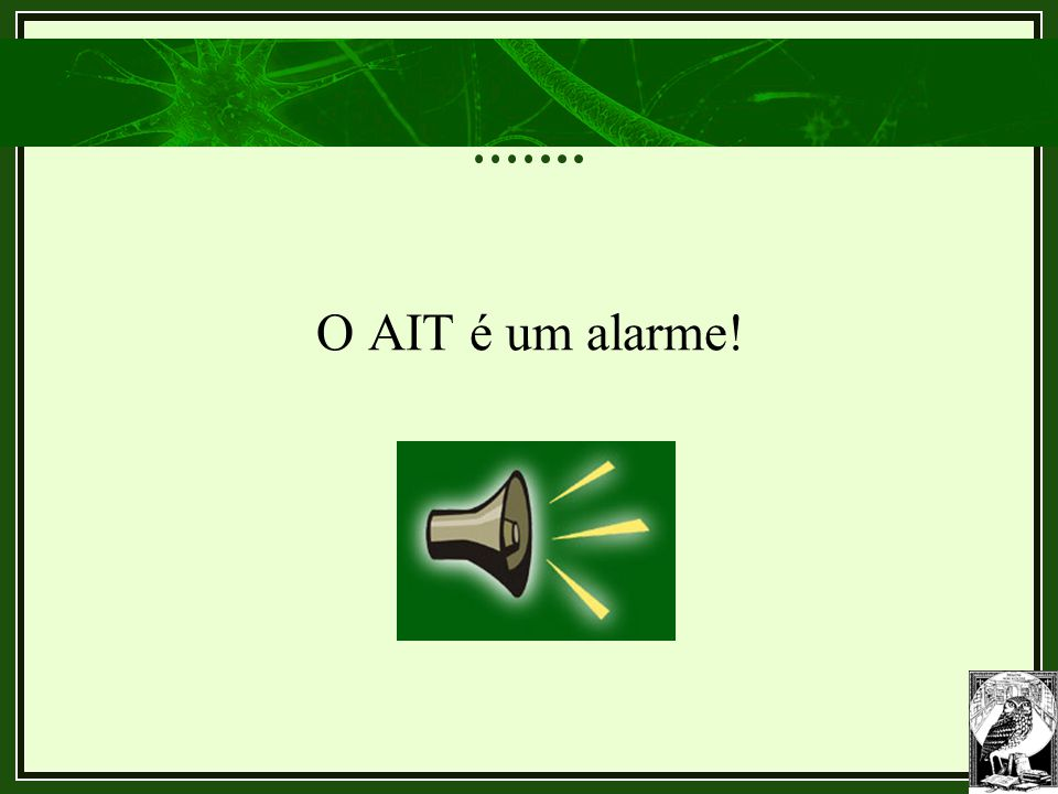 O AIT é um alarme!
