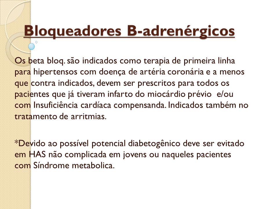 Bloqueadores B-adrenérgicos Efeitos colateriais: Resistência à insulina, diabetes tipo 2 de início novo(especialmente em combinações com tiazidas e Anti hiperglicêmicos via oral).
