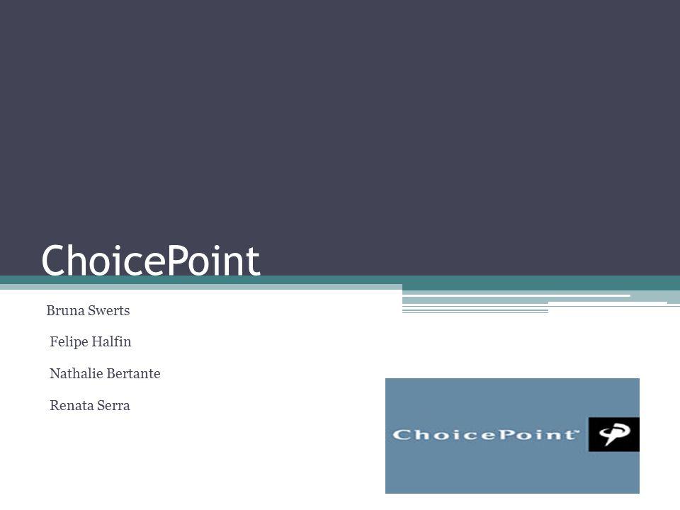 ChoicePoint Bruna Swerts Felipe Halfin Nathalie Bertante Renata Serra