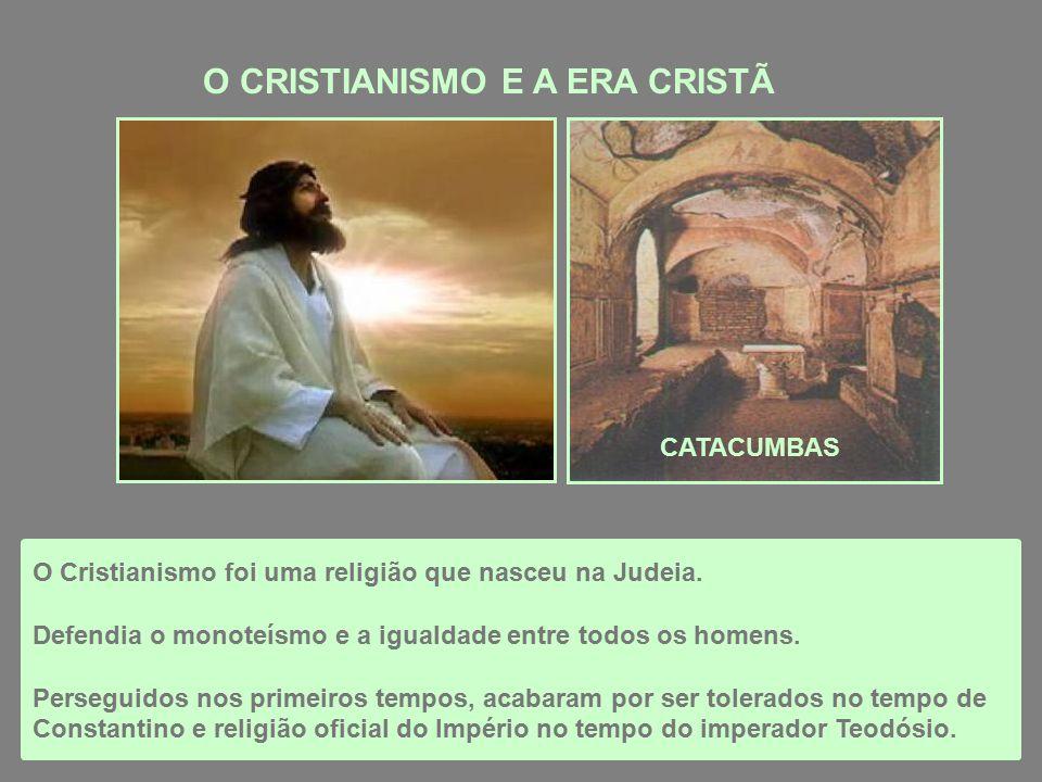 O CRISTIANISMO E A ERA CRISTÃ O Cristianismo foi uma religião que nasceu na Judeia.