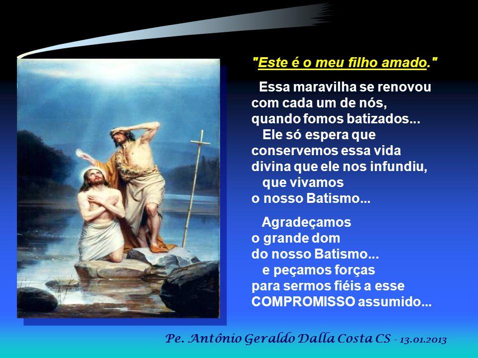 O BATISMO nos tornou: CRISTÃOS: seguidores de Cristo... Para isso precisa: - Conhecer: estudar... ler... cursos... - Viver: o amor, o perdão, a frater