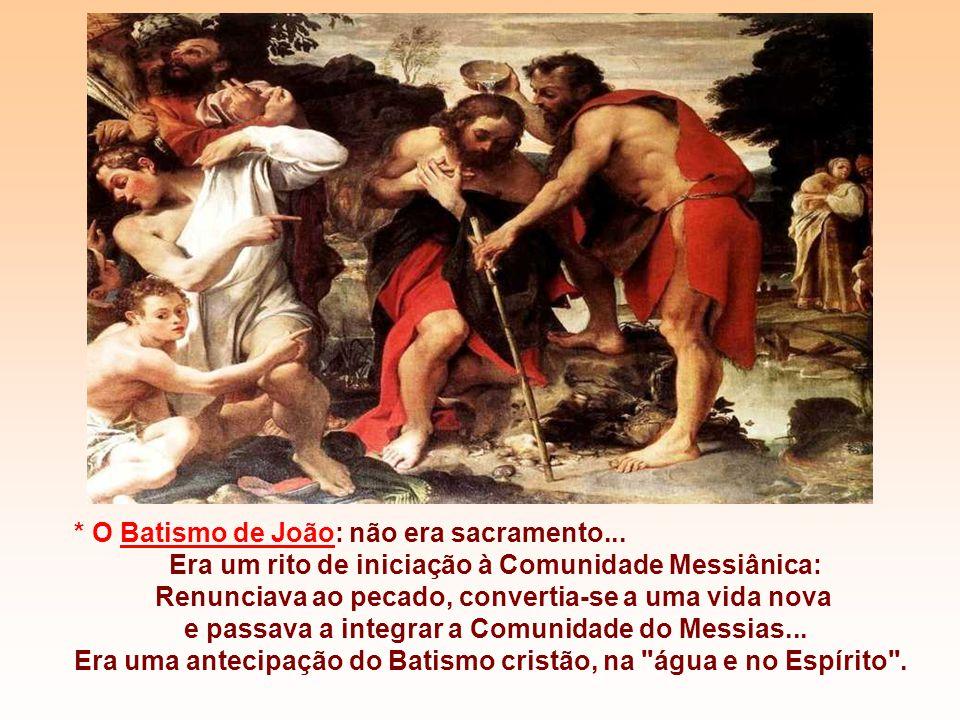 * O Batismo de João: não era sacramento...