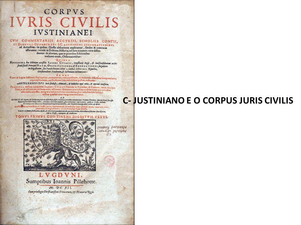 C- JUSTINIANO E O CORPUS JURIS CIVILIS