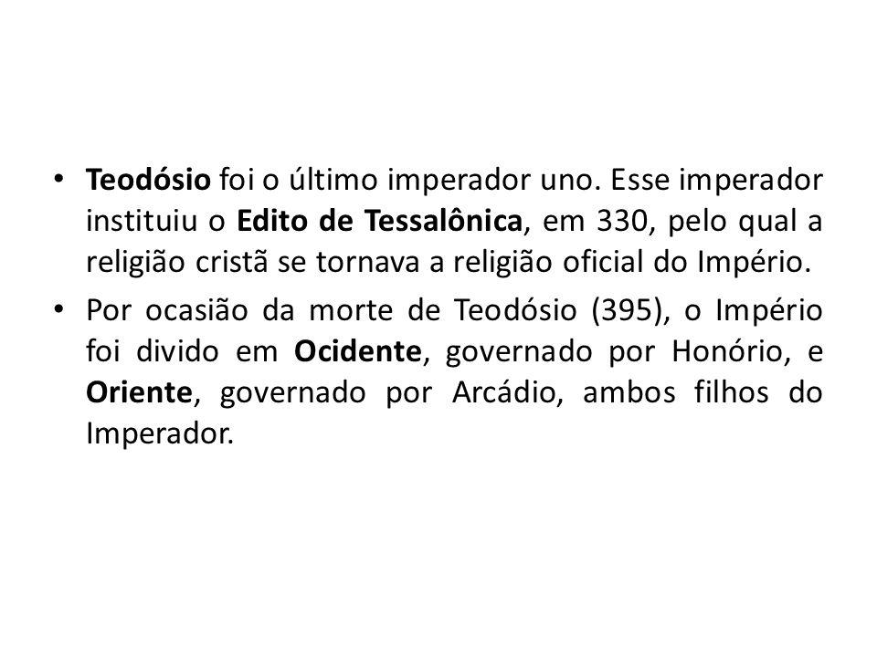 Teodósio foi o último imperador uno.
