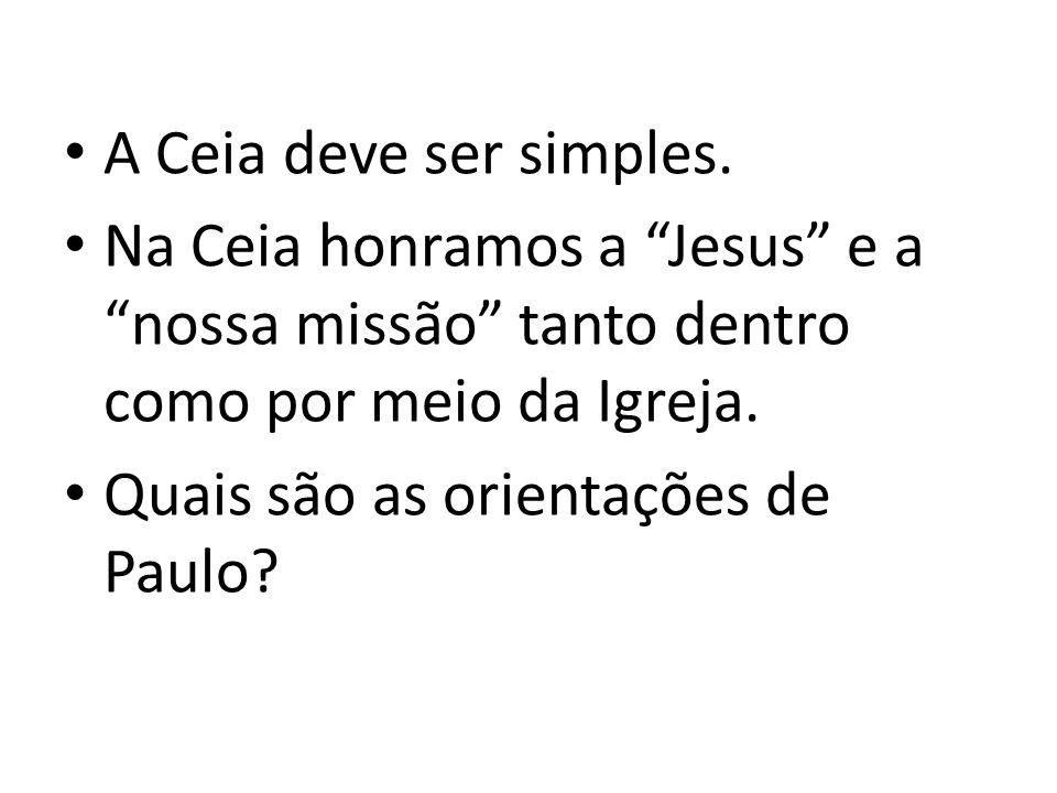 A Ceia deve ser simples.