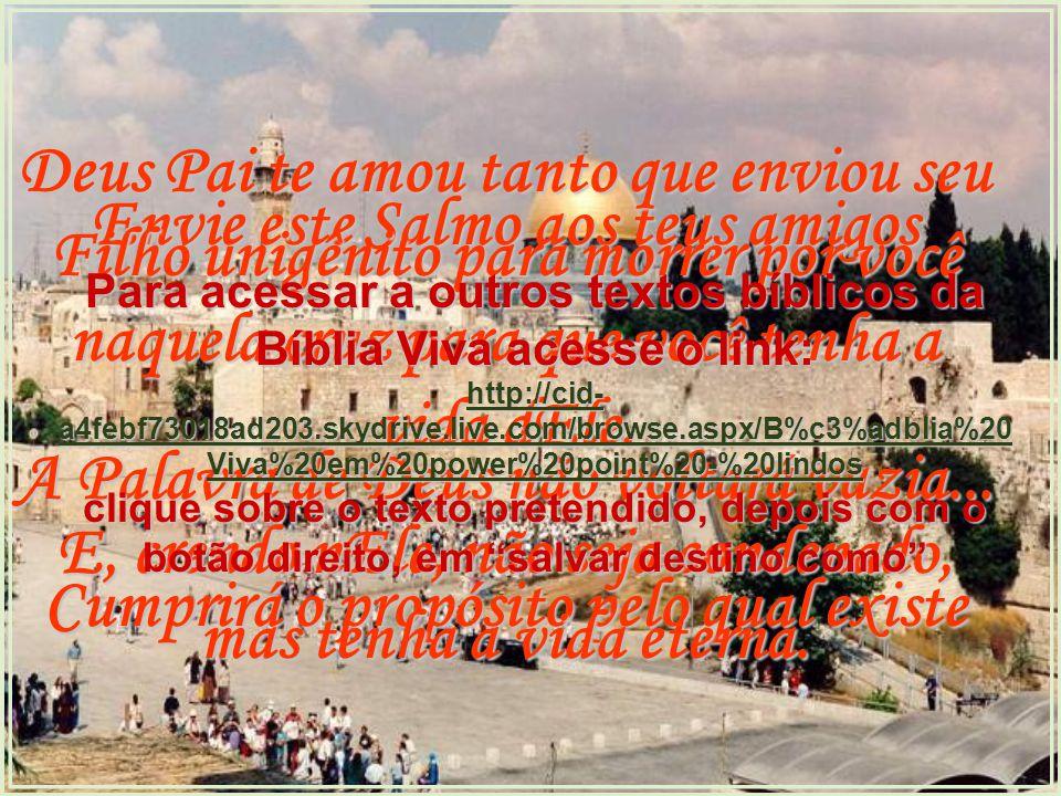 1e2 1e2 COLOCADA POR DEUS no alto de seu santo monte, lá está a cidade de Jerusalém, a cidade que o Senhor mais ama entre todas as cidades de Israel.
