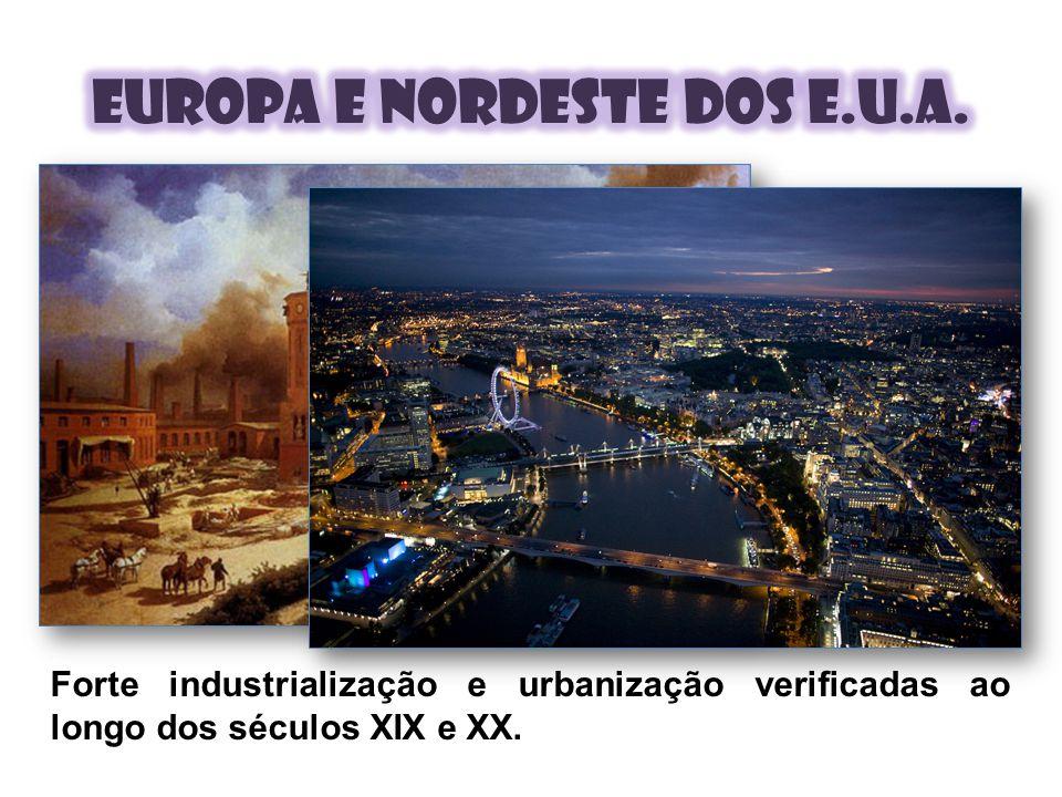 Forte industrialização e urbanização verificadas ao longo dos séculos XIX e XX.