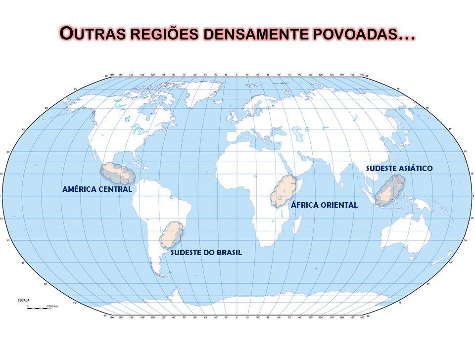 AMÉRICA CENTRAL SUDESTE ASIÁTICO ÁFRICA ORIENTAL SUDESTE DO BRASIL