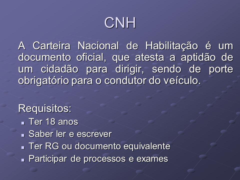 CNH A Carteira Nacional de Habilitação é um documento oficial, que atesta a aptidão de um cidadão para dirigir, sendo de porte obrigatório para o cond