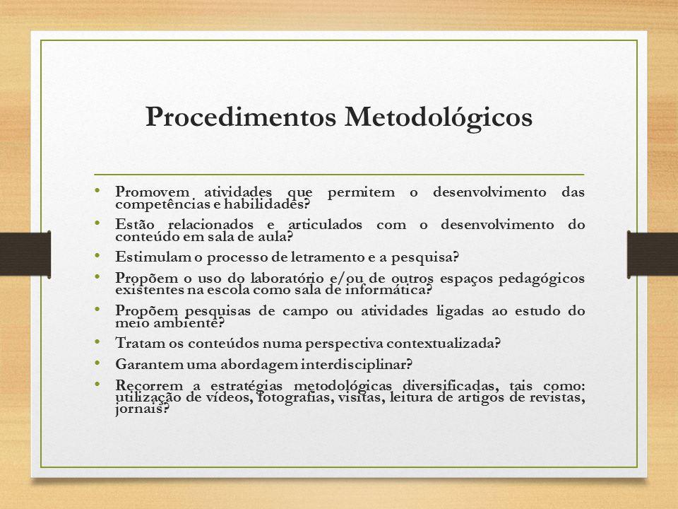 Procedimentos Metodológicos Promovem atividades que permitem o desenvolvimento das competências e habilidades.