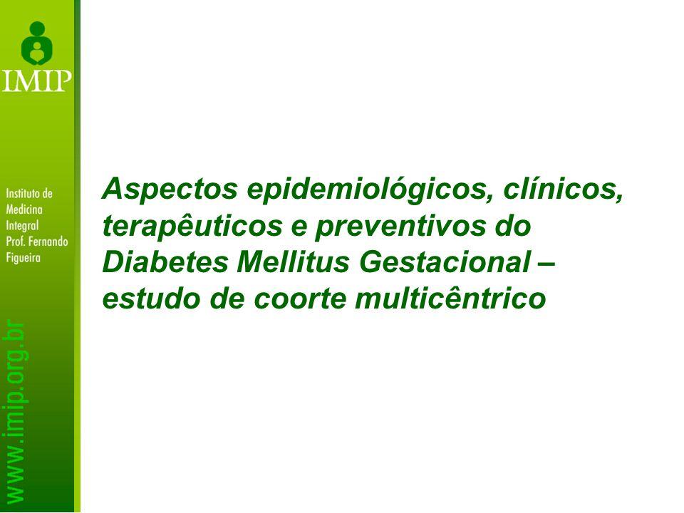 Aspectos epidemiológicos, clínicos, terapêuticos e preventivos do Diabetes Mellitus Gestacional – estudo de coorte multicêntrico