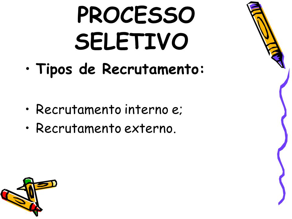 PROCESSO SELETIVO Entrevistas - um dos instrumentos mais úteis para o processo seletivo.