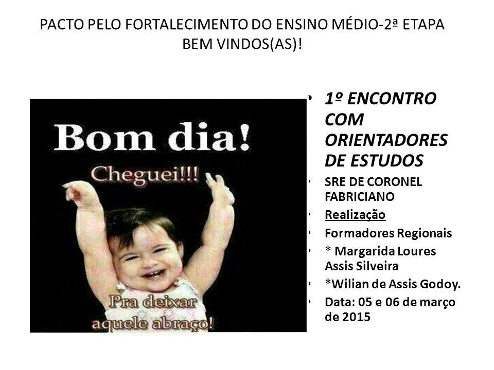 PACTO PELO FORTALECIMENTO DO ENSINO MÉDIO-2ª ETAPA BEM VINDOS(AS).