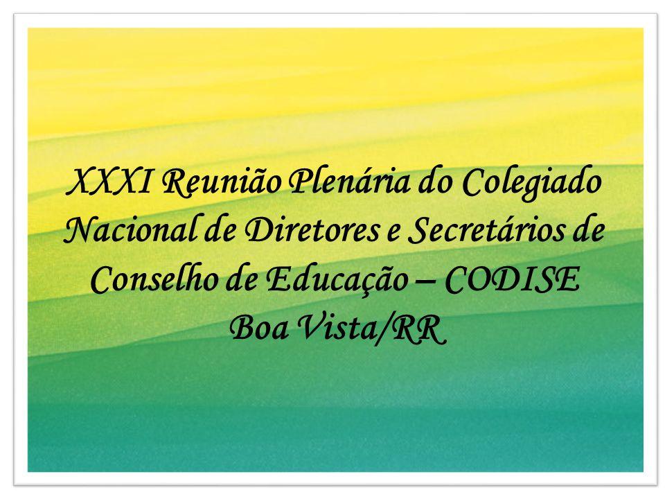 XXXI Reunião Plenária do Colegiado Nacional de Diretores e Secretários de Conselho de Educação – CODISE Boa Vista/RR